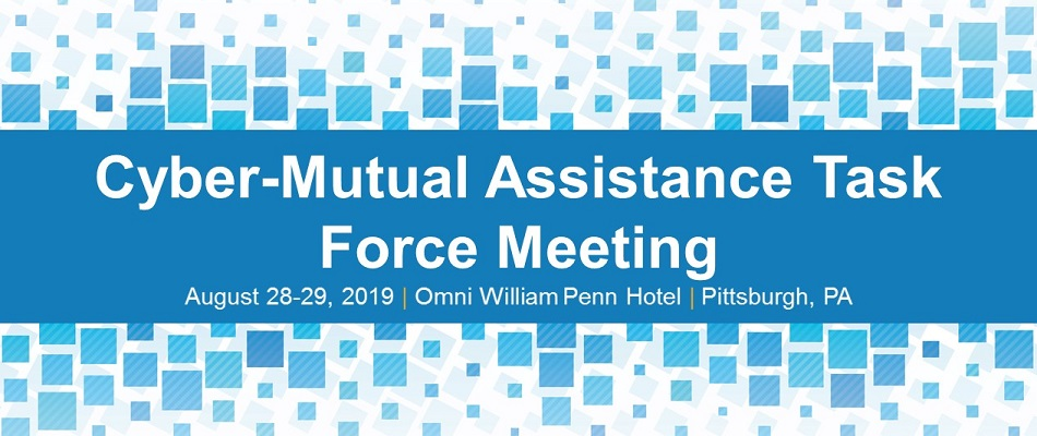 Cyber-Mutual Assistance Task Force Meeting