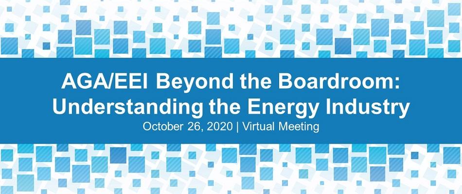 EEI/AGA Beyond the Boardroom: Understanding the Energy Industry