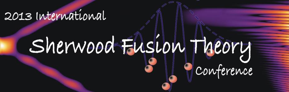 2013 International Sherwood Fusion Theory Conference