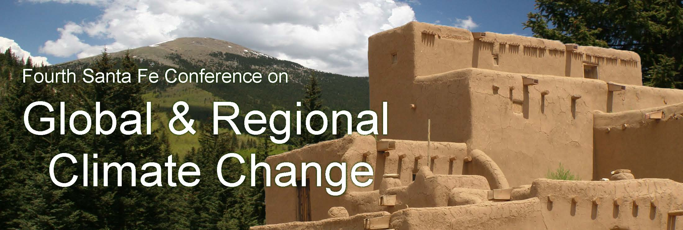 Fourth Santa Fe Conference on Global & Regional Climate Change