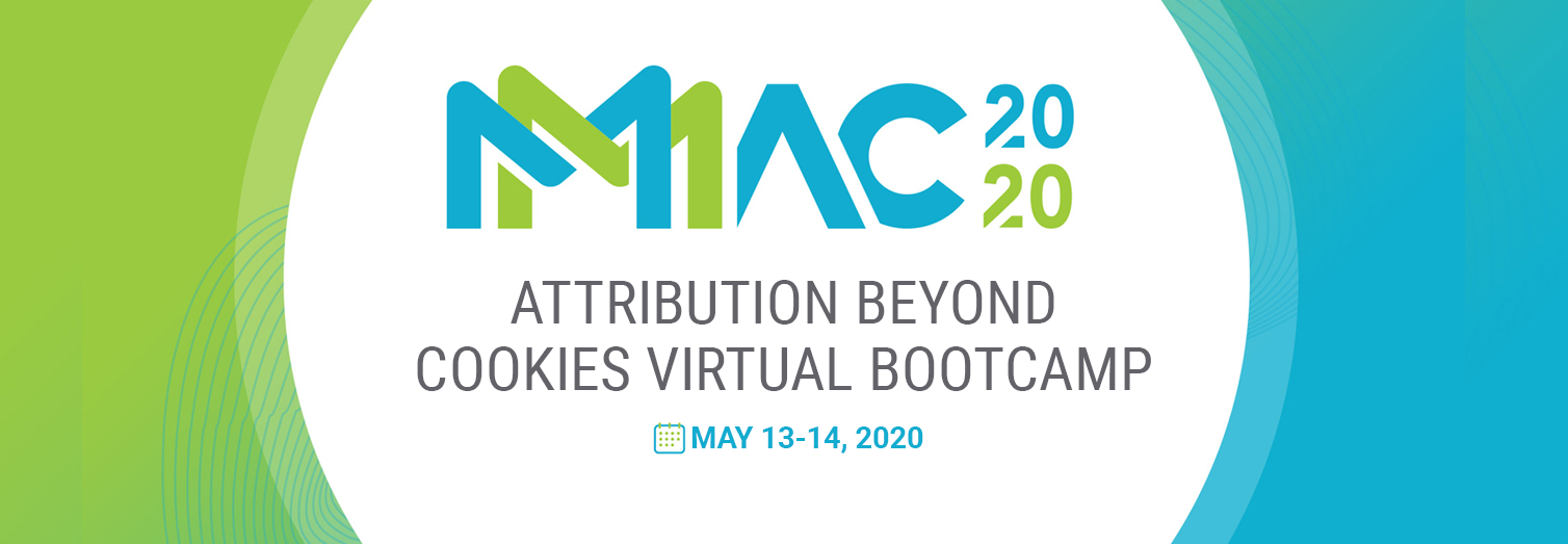 MAC: Attribution Beyond Cookies Virtual Bootcamp