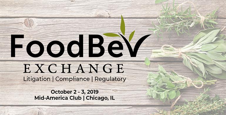 7th Food & Beverage Exchange: Litigation, Compliance, and Regulatory