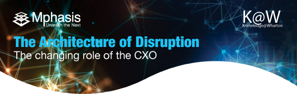 Mphasis - The Architecture of Disruption: The changing role of the CXO