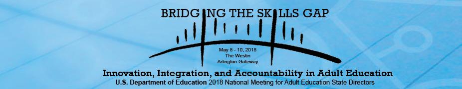 Bridging The Skills Gap: Innovation, Integration, and Accountability in Adult Education.  U.S. Depar