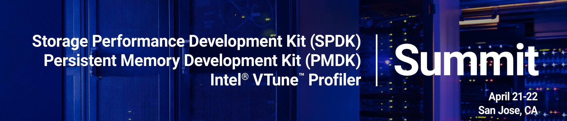 2020 SPDK, PMDK & VTune™ Profiler US Summit
