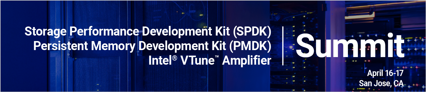 SPDK, PMDK & VTune™ Amplifier US Summit