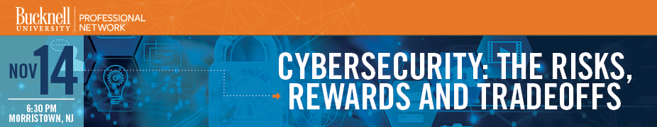 NJ Morristown - Cybersecurity: The Risks, Rewards and Tradeoffs