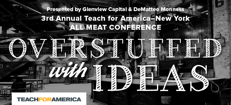 Teach For America - New York All Meat Conference 2016