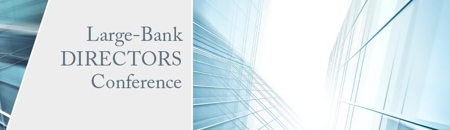 2017 Large Bank Directors Conference