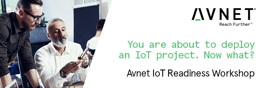 Avnet IoT Readiness Workshops