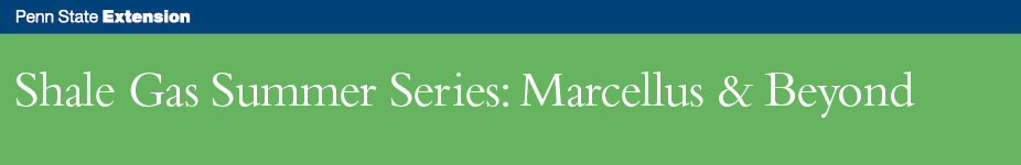 Shale Gas Summer Series: Marcellus & Beyond - Pittsburgh