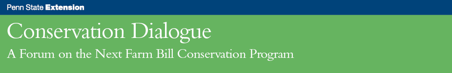 CONSERVATION DIALOGUE: A Forum on the Next Farm Bill Conservation Programs