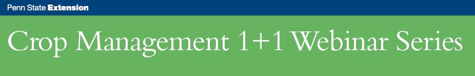 Crop Management 1+1 Webinar Series
