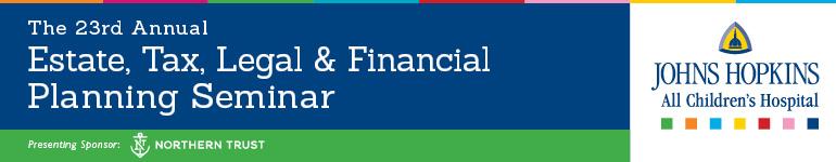 23rd Annual Estate, Tax, Legal & Financial Planning Seminar