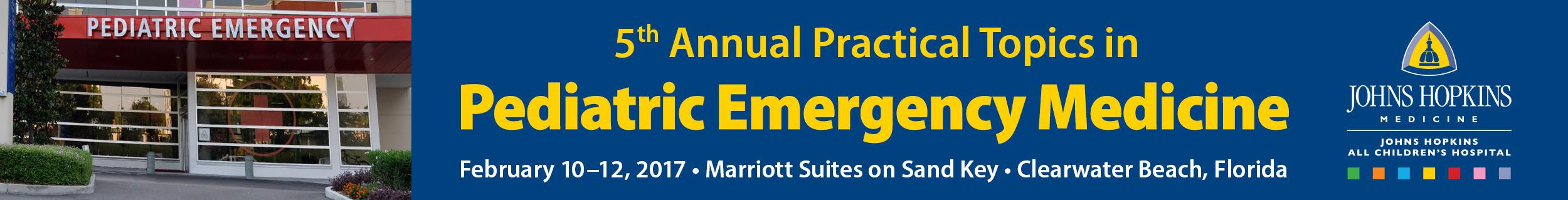 5th Annual Practical Topics in Pediatric Emergency Medicine