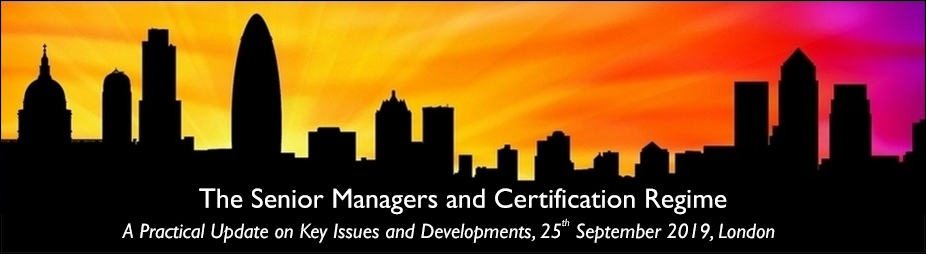 The Senior Managers and Certification Regime: A Practical Update on Key Issues and Developments