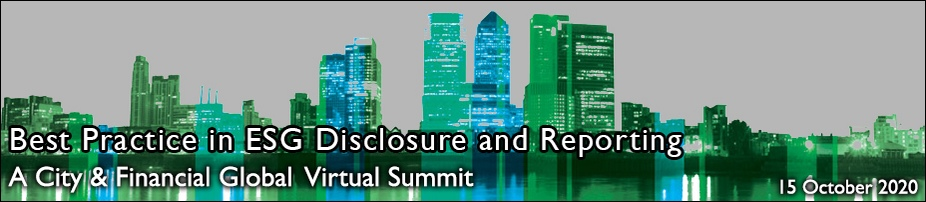 Best Practice in ESG Disclosure and Reporting (A City & Financial Global Virtual Summit)