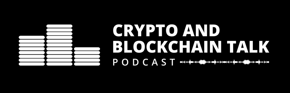 Crypto and Blockchain talks podcast