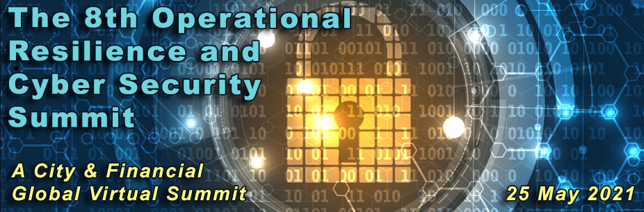 The 8th Operational Resilience and Cyber Security Summit