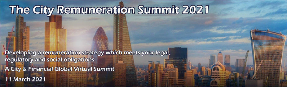 The City Remuneration Virtual Summit 2021: Developing a remuneration strategy which meets your legal, regulatory and social obligations
