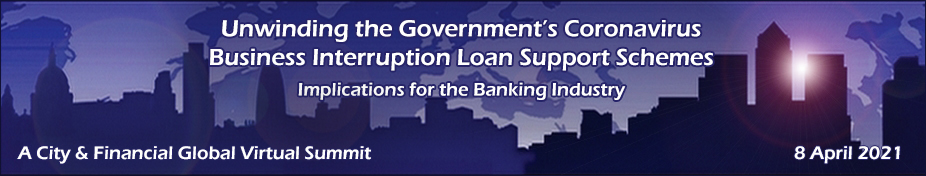 Unwinding the Government's Coronavirus Business Interruption Loan Support Schemes:  Implications for the Banking Industry