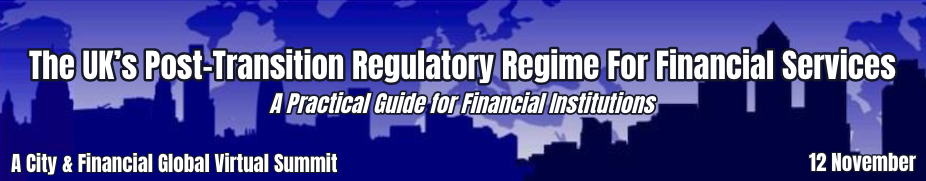 The UK's Post-Transition Regulatory Regime For Financial Services
