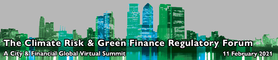 The Climate Risk & Green Finance Regulatory Forum