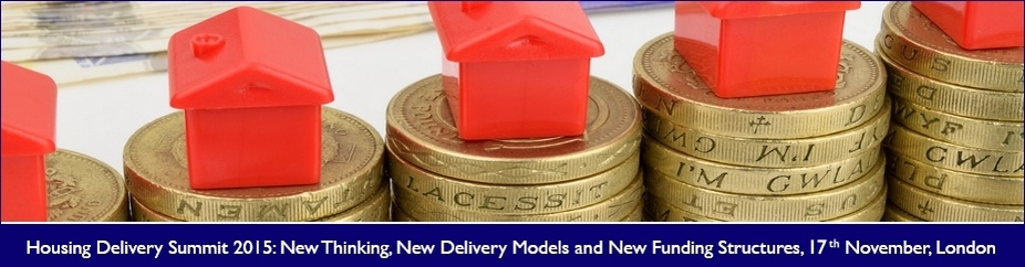 Housing Delivery Summit 2015 New Thinking, New Delivery Models and New Funding Structures