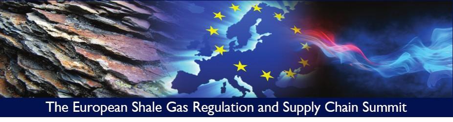 Shale Gas (European) Regulation and Supply Chain Summit