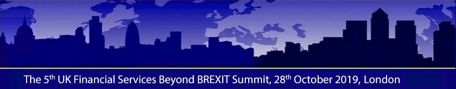 The 5th UK Financial Services Beyond BREXIT Summit