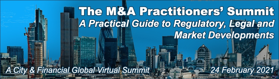 The M&A Practitioners' Summit: A Practical Guide to Regulatory, Legal and Market Developments