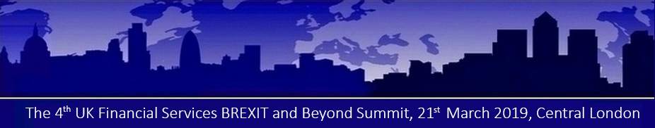 The 4th UK Financial Services BREXIT and Beyond Summit