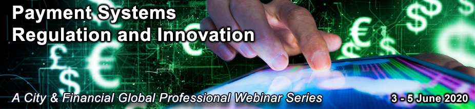 Payment Systems Regulation and Innovation (A City & Financial Global Professional Webinar Series)