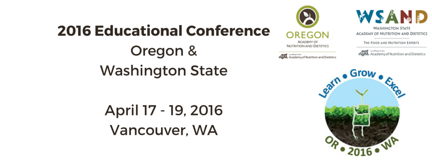 Oregon & Washington State Academies of Nutrition and Dietetics 2016 Educational Conference