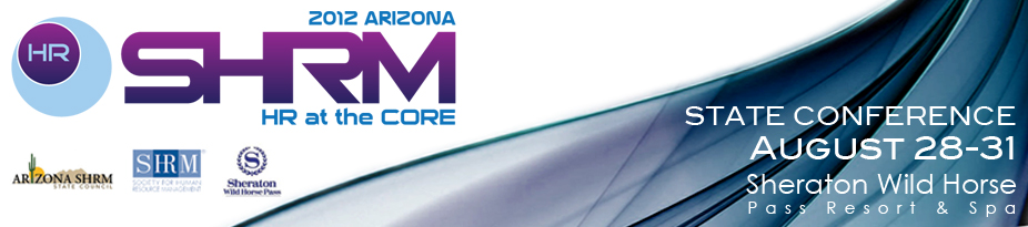 2012 AZSHRM Annual Conference - HR at the Core