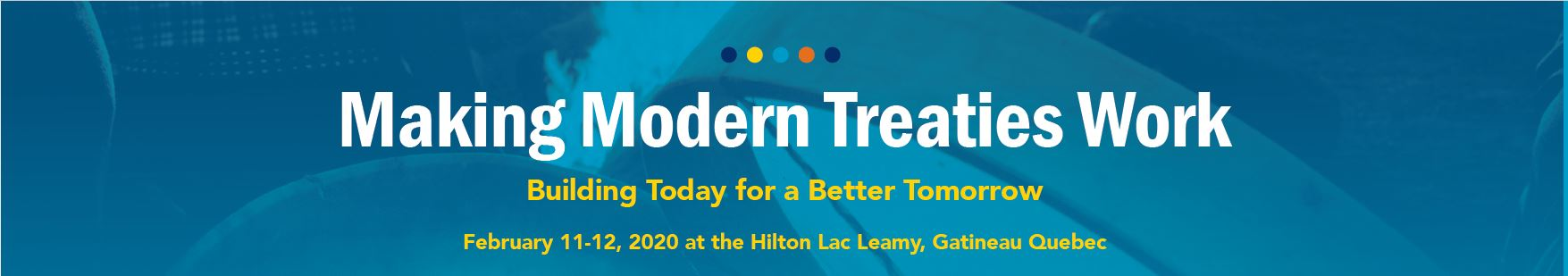 Making Modern Treaties Work: Building Today for a Better Tomorrow