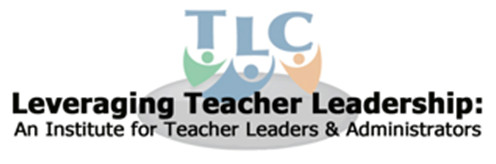 4th Annual Leveraging Teacher Leadership: An Institute for Teacher Leaders and Administrators